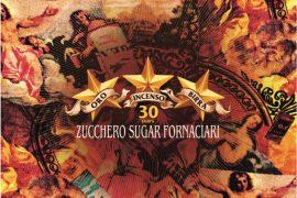 """Zucchero """"Sugar"""" Fornaciari: Oro incenso & birra 30th anniversary"""""""