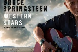 """Bruce Springsteen pubblica """"Western Stars – Songs From The Film"""""""