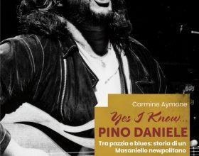 Yes I Know… Pino Daniele. Tra pazzia e blues: storia di un Masaniello newpolitano