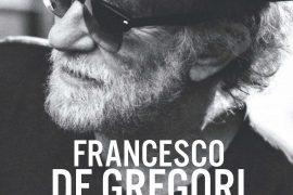"""E' uscito """"Francesco De Gregori. I Testi. La Storia delle Canzoni"""""""