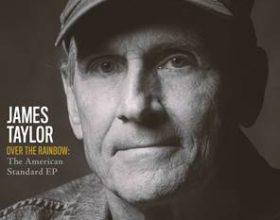 James Taylor pubblica un nuovo EP, Over The Rainbow – The American Standard