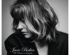 """Jane Birkin pubblica il nuovo disco """"Oh! Pardon Tu Dormais …"""""""
