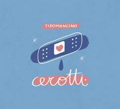"""Si intitola """"Cerotti"""" il nuovo singolo inedito dei Tiromancino"""