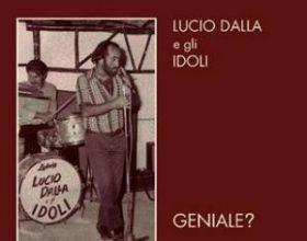 """Lucio Dalla e gli Idoli: esce la ristampa deluxe di """"Geniale?"""""""