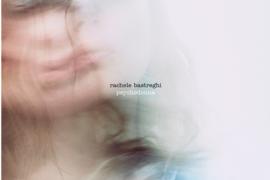 Rachele Bastreghi pubblica il suo album d'esordio da solista
