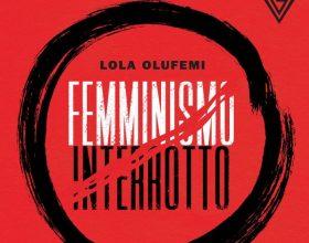 Per la rubrica Ecce Liber la recensione di Femminismo interrotto di Lola Olufemi