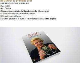 """Il 17 ottobre presentazione del libro """"Io C'ero, cinquantuno storie dal fascismo alla Liberazione"""""""